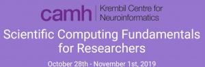 CAMH | Scientific Computing Workshop Series @ Krembil Centre for Neuroinformatics, 12th floor